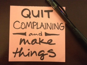 "2014: ""Quit complaining and make things."""